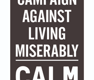 Campaign Against Living Miserably (CALM) our Festive Charity 2020